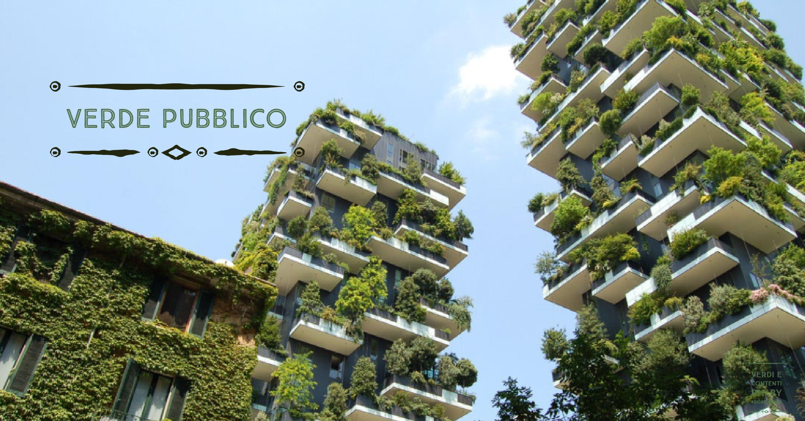 Verde pubblico ecco i vantaggi. Svegliamo le nostre coscienze green.