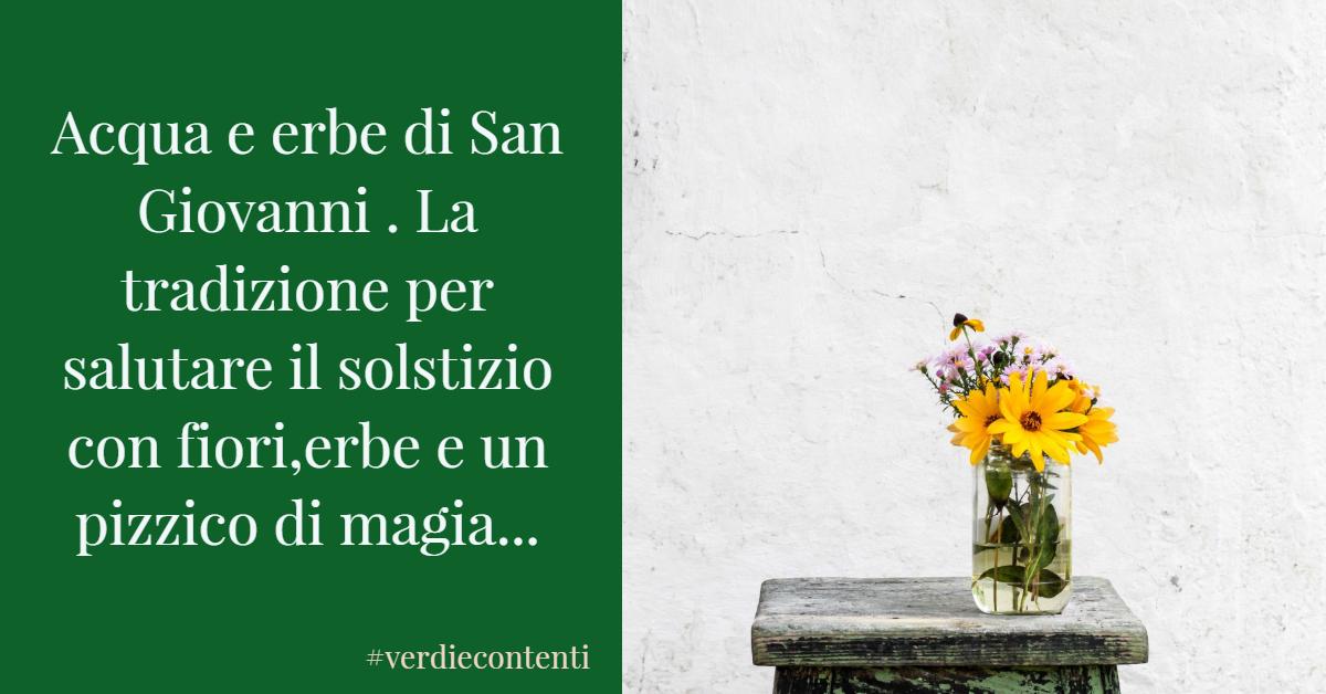 Acqua di San Giovanni. Antica tradizione per salutare il solstizio