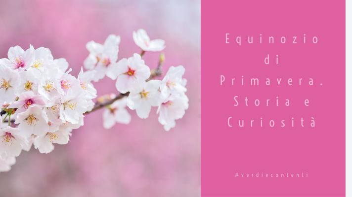 Cos'è l'equinozio di Primavera? miti , leggende e storie…