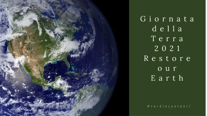 Giornata della Terra! Restore our Earth